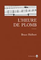 L'heure de plomb - Bruce  Holbert