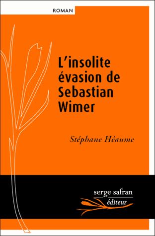 L'insolite évasion de Sebastian Wimer de Stéphane  Héaume