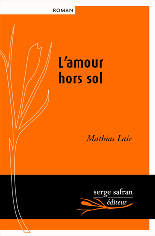 L'amour hors sol de Mathias Lair