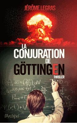 La conjuration de Göttingen de Jérôme Legras