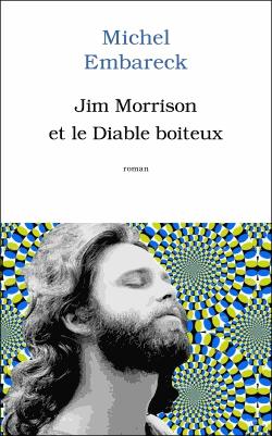Jim Morrison et le diable boiteux de Michel Embareck