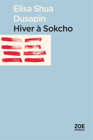 Hiver à Sokcho de Elisa Shua Dusapin