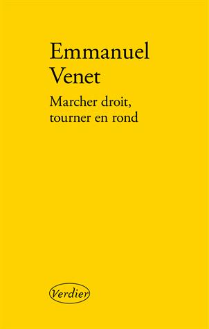 Marcher droit, tourner en rond de Emmanuel Venet