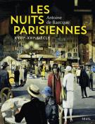 Les nuits parisiennes  - XVIIIe-XXIe siècles - Antoine  de Baecque