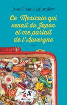 lisez le premier chapitre de Ce Mexicain qui venait du Japon et me parlait de l'Auvergne (parution le 2016-09-07)