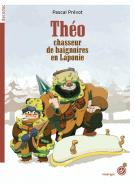 Théo, chasseur de baignoires en Laponie - Pascal Prévot