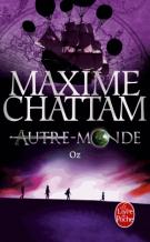 Oz - Autre-Monde, tome 5 - Maxime Chattam