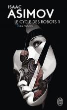 Le cycle des robots - Tome 1 - Isaac Asimov