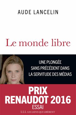 Le monde libre de Aude Lancelin