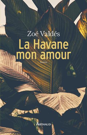 La Havane mon amour de Zoé Valdés