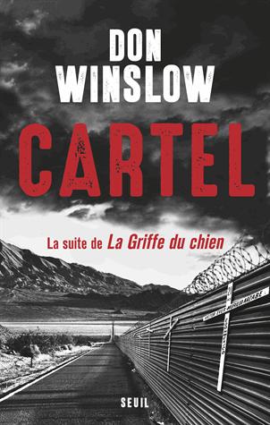 Cartel  - La suite de La griffe du chien de Don Winslow