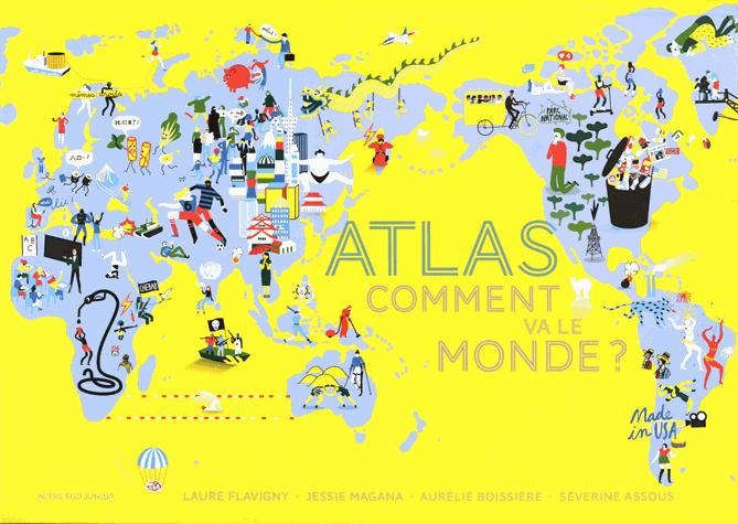 Comment va le monde ?  - Atlas de Laure Flavigny