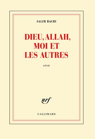 Dieu, Allah, moi et les autres de Salim Bachi