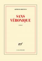 Sans Véronique - Arthur Dreyfus
