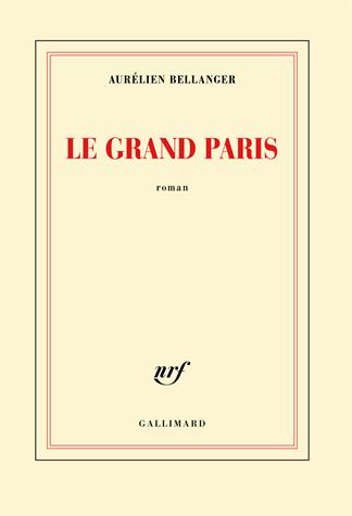 Le grand Paris de Aurélien  Bellanger