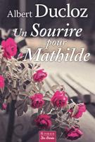lisez le premier chapitre de Un sourire pour Mathilde (parution le 2017-01-19)