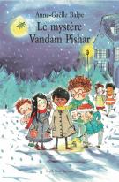 Le mystère Vandam Pishar - Anne-Gaëlle Balpe