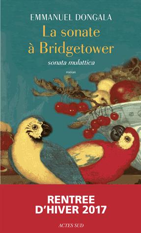 La sonate à Bridgetower  - (Sonata Mulattica) de Emmanuel Dongala