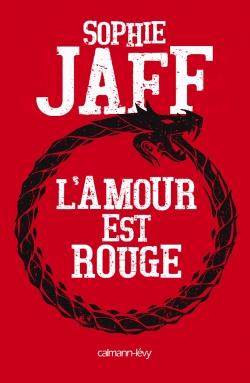 L'amour est rouge de Sophie Jaff