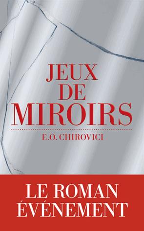 Jeux de miroirs de Eugen Ovidiu  Chirovici