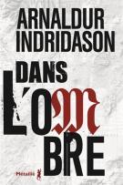 Dans l'ombre - Arnaldur  Indridason