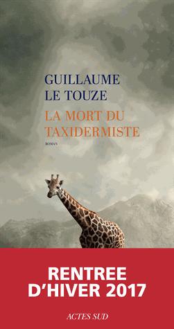 La mort du taxidermiste de Guillaume Le Touze