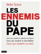 lisez le premier chapitre de Les ennemis du Pape  - Ceux qui veulent le discréditer, Ceux qui veulent le réduire au silence, Ceux qui veulent sa mort (parution le 2016-09-07)