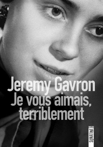 Je vous aimais terriblement de Jeremy Gavron