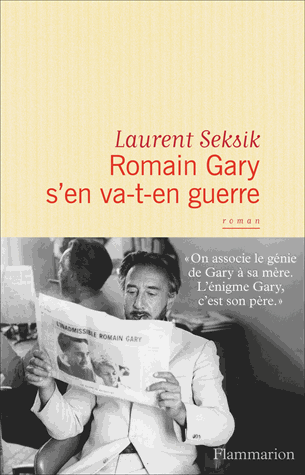 Romain Gary s'en va-t-en guerre de Laurent Seksik
