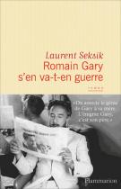 Romain Gary s'en va-t-en guerre - Laurent Seksik