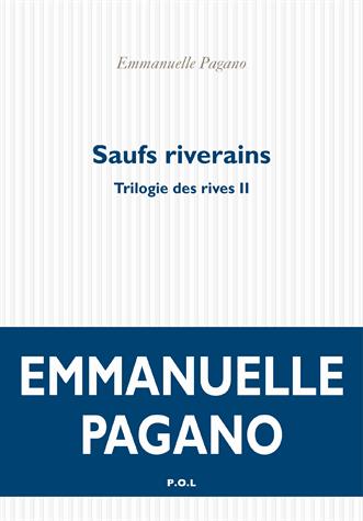 Saufs riverains - Trilogie des rives, Tome 2 de Emmanuelle Pagano