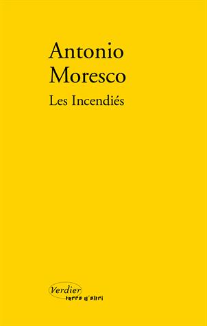 Les incendiés de Antonio Moresco