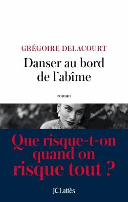 Danser au bord de l'abîme de Grégoire Delacourt