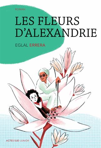 Les fleurs d'Alexandrie de Eglal Errera