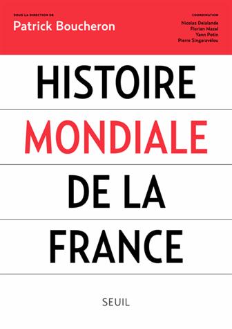 Histoire mondiale de la France de Patrick Boucheron