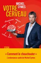 lisez le premier chapitre de Votre cerveau (parution le 2017-02-22)