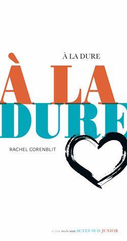 A la dure de Rachel Corenblit