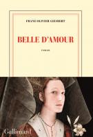 Belle d'amour - Franz-Olivier  Giesbert