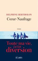Coeur-naufrage - Delphine Bertholon