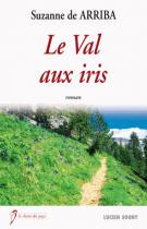 lisez le premier chapitre de Le Val aux iris (parution le 2017-01-13)