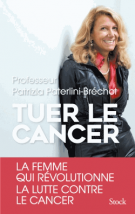 Tuer le cancer - Patrizia Paterlini-Bréchot