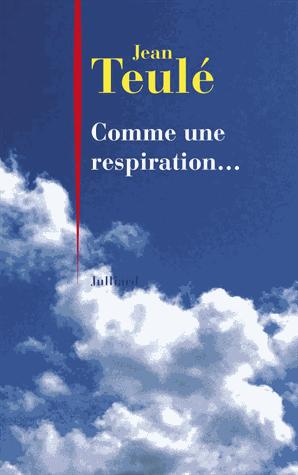 Comme une respiration...                 de Jean Teulé
