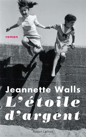 L'étoile d'argent de Jeannette Walls