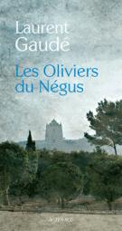 Les Oliviers du Négus - Laurent Gaudé