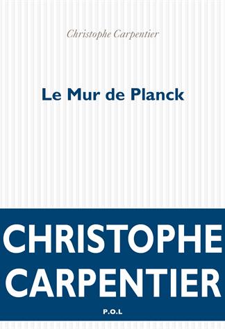Le mur de Planck  de Christophe Carpentier