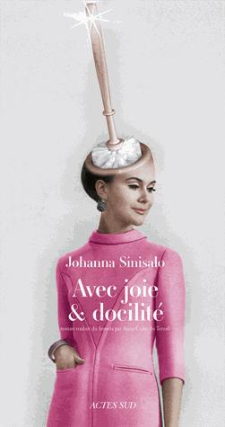 Avec joie et docilité de Johanna Sinisalo