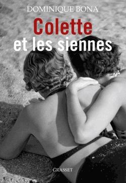 Colette et les siennes de Dominique Bona