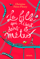 lisez le premier chapitre de La fille qui lisait dans le métro (parution le 2017-03-09)