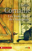 lisez le premier chapitre de Les trois chats de Chamasson (parution le 2017-03-23)