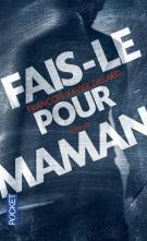 Fais-le pour maman - François-Xavier Dillard
